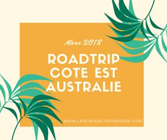 ROADTRIP COTE EST AUSTRALIE